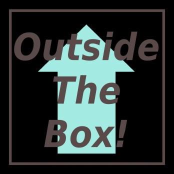 Outside The Box!